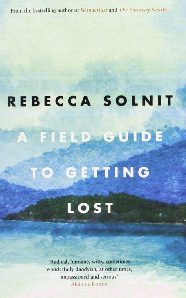 Book Cover: A field guide to getting lost by Rebecca Solnit